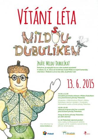 plakátek s upoutávkou na akci pro děti k zahájení léta a prázdnin s názvem Vítání léta s Mildou Dubulíkem, na obrázku dubový panáček jako průvodce dětí po třeboni