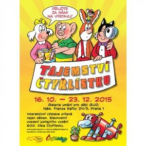 Plakátek zvoucí na výstavu pro děti tajemství čtyřlístku. Na obrázku komiksové postavy z časopisu čtyřlístek: Pejsek Fifinka, Prasátko Bobík, Zajíc Piňďa a kocour profesor Myšpulín