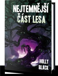 Knížka autorky Holly Black: Nejtemnější část lesa