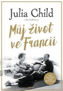 Muj zivot ve francii, Alex Prud'homme Julia Childová