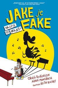 knižní novinka:Craig Robinson, Adam Mansbach: JAKE JE FAKE