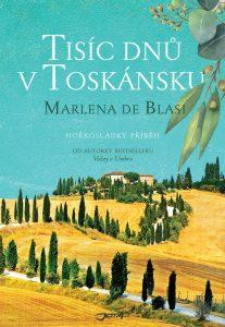 Obal zajímavé knihy Marlena de Blasi Tisíc dnů v Toskánsku, s recepty Toskánské kuchyně