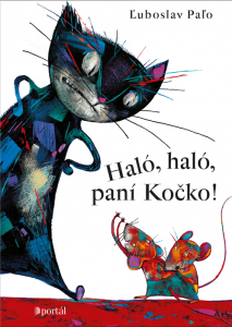 Obal dětské knihy autora Paľo, Ľuboslav :Haló, haló, paní Kočko!